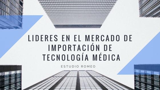 Lideres en el segmento de importacion de Tecnologia Medica